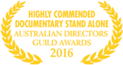 Australian Directors Guild Awards 2016 - High Commended Documentary Stand Alone