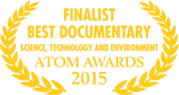Atom Awards 2015 - Finalist Best Documentary - Science, Technology and Environment