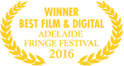 Adelaide Fringe Festival 2016 - Winner Best Film & Digital